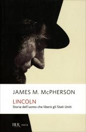 Lincoln - Storia dell'Uomo che Liberò gli Stati Uniti
