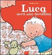 Luca Avrà una Sorellina