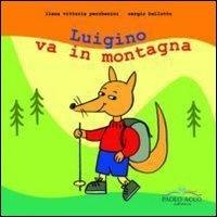 Luigino Va in Montagna