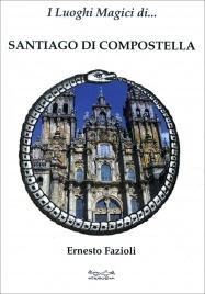 I Luoghi Magici di Santiago di Compostella
