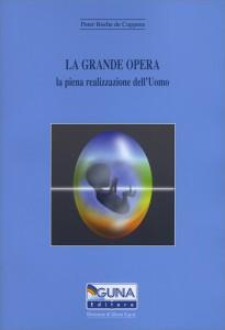 LA GRANDE OPERA - LA PIENA REALIZZAZIONE DELL'UOMO di Peter Roche De Coppens