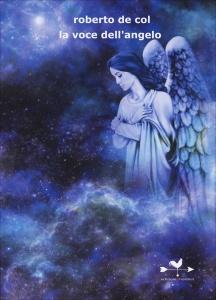 LA VOCE DELL'ANGELO di Roberto De Col
