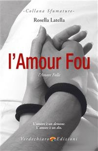 L'Amour Fou - L'Amore Folle (eBook)