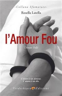 L'Amour Fou - L'Amore Folle (eBook)