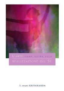 L'Arte Come Guida alla Realizzazione del Sé (eBook)
