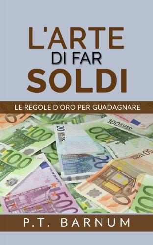 L'Arte di Far Soldi (eBook)