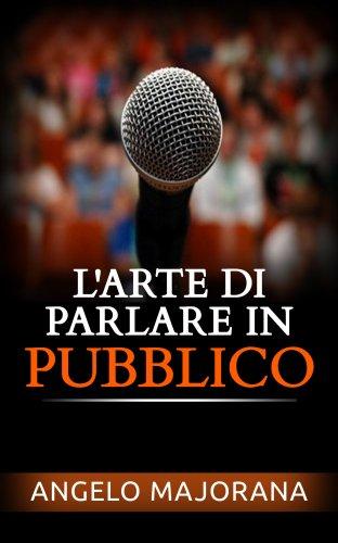 L'Arte di Parlare in Pubblico (eBook)