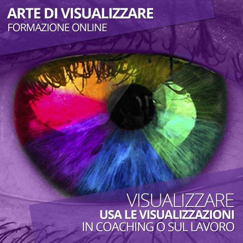 L'Arte di Visualizzare (Formazione Video)