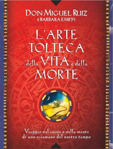 L'Arte Tolteca della Vita e della Morte (eBook)