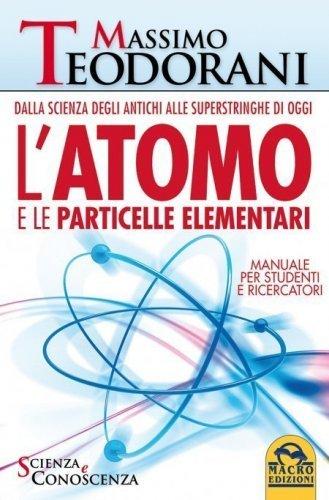 L'Atomo e le Particelle Elementari (Ebook)