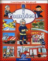 L'Enciclopedia dei Piccoli: I Pompieri
