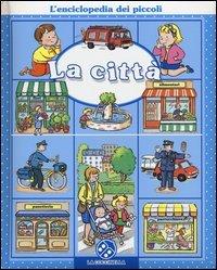 L'Enciclopedia dei Piccoli: La Città