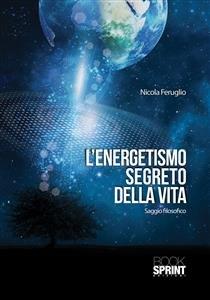L'Energetismo Segreto della Vita (eBook)
