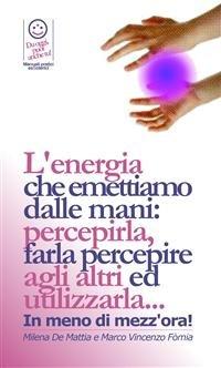 L'Energia che Emettiamo dalle Mani (eBook)