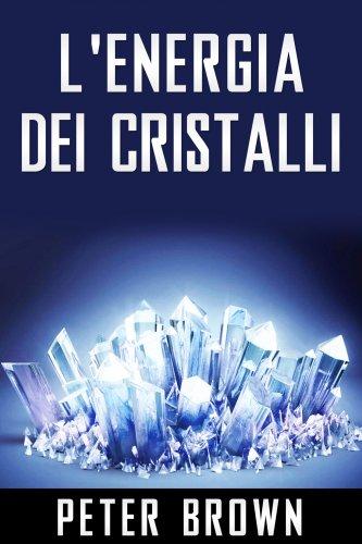 L'Energia dei Cristalli (eBook)