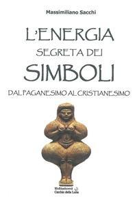 L'Energia Segreta dei Simboli (eBook)