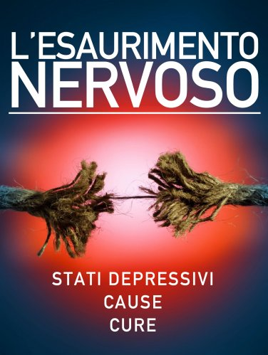 L'Esaurimento Nervoso (eBook)