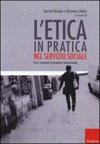 L'Etica in Pratica nel Servizio Sociale