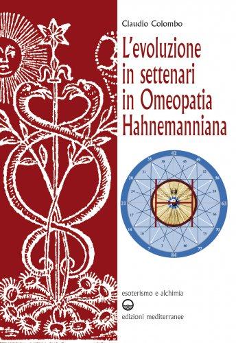 L'Evoluzione in Settenari in Omeopatia Hahnemanniana (eBook)
