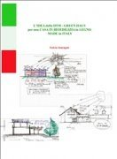 L'Idea della DTM Green Haus per una Casa in Bioedilizia in Legno Made in Italy (eBook)