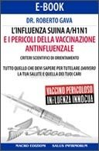 L'Influenza Suina A/H1N1 e i Pericoli della Vaccinazione Antinfluenzale (eBook)