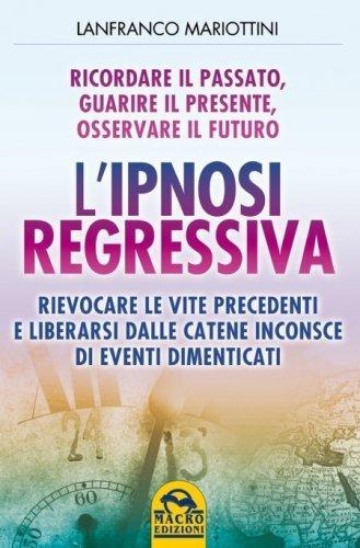 L'Ipnosi Regressiva (eBook)