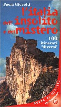 L'Italia dell'Insolito e del Mistero