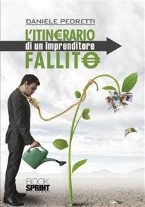 L'Itinerario di un Imprenditore Fallito (eBook)