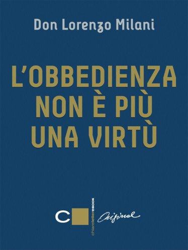 L'Obbedienza Non è Più una Virtù (eBook)