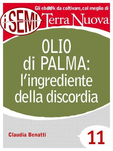 L'Olio di Palma: l'Ingrediente della Discordia (eBook)