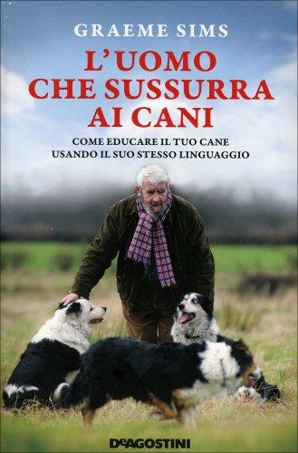 L'Uomo che Sussurra ai Cani