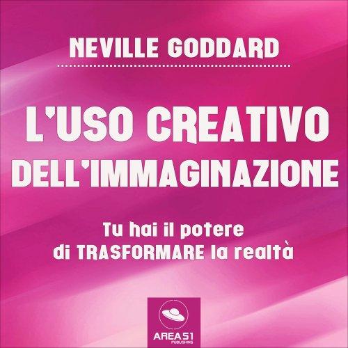 L'Uso Creativo dell'Immaginazione (AudioLibro Mp3)