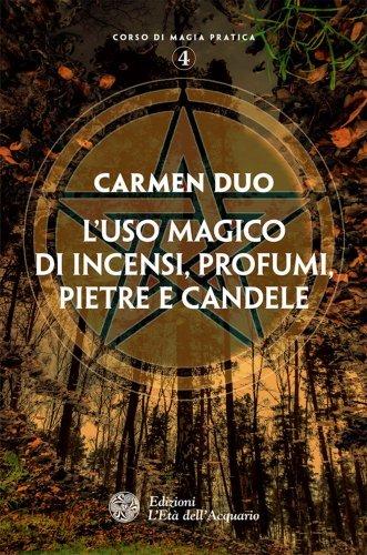 L'Uso Magico di Incensi, Profumi, Pietre e Candele (eBook)
