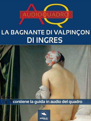 La bagnante di Valpinçon di Ingres (eBook)