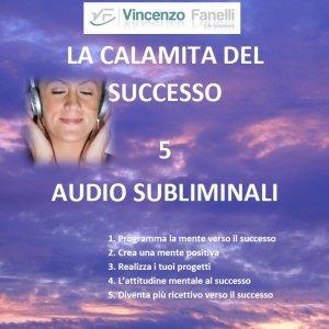 La Calamita del Successo - Brani Subliminali (Audiocorso Mp3)