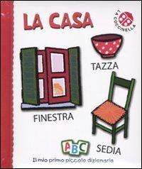 Il Mio Primo Piccolo Dizionario - La Casa