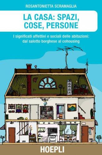 La Casa: Spazi, Cose, Persone (eBook)
