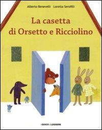 La Casetta di Orsetto e Ricciolino