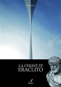 La Chiave di Eraclito (eBook)