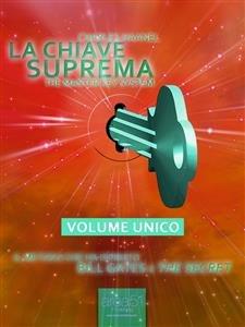 La Chiave Suprema - Volume Unico (eBook)
