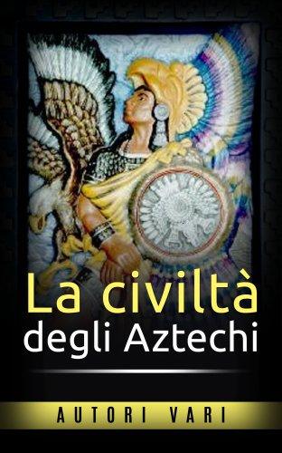La Civiltà degli Aztechi (eBook)