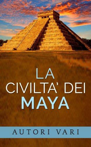 La Civiltà dei Maya (eBook)
