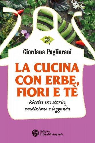 La Cucina con Erbe, Fiori e Tè (eBook)