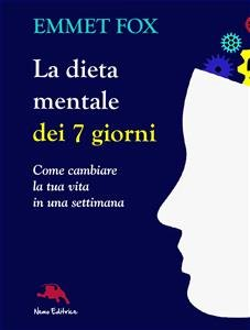 La Dieta Mentale dei 7 Giorni (eBook)