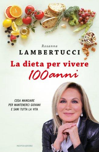 La Dieta per Vivere 100 Anni (eBook)