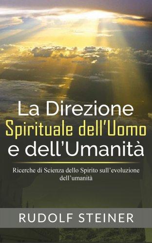 La Direzione Spirituale dell'Uomo e dell'Umanità (eBook)