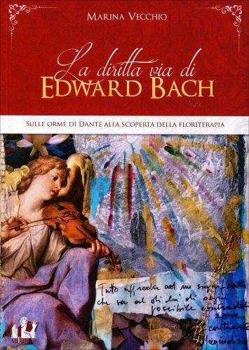 La Diritta Via di Edward Bach