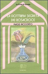 La Dottrina Segreta dei Rosacroce (eBook)