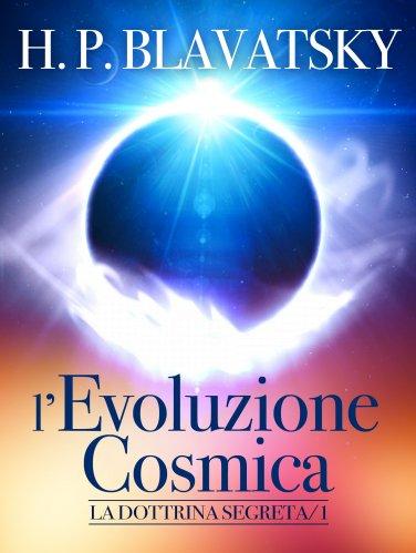 La Dottrina Segreta - L'Evoluzione Cosmica (eBook)