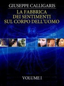 La Fabbrica dei Sentimenti sul Corpo dell'Uomo - Vol. 1 (eBook)